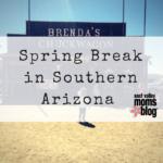 Spring Break in Southern Arizona