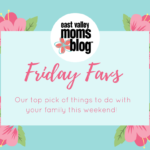 Friday Favs |Things to do with your family this weekend