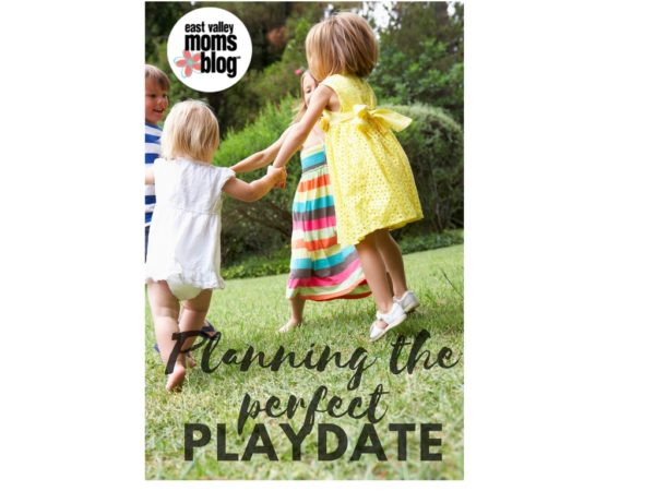 Plan the perfect playdate!  East Valley Moms Blog
