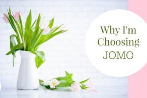 Why I'm Choosing JOMO