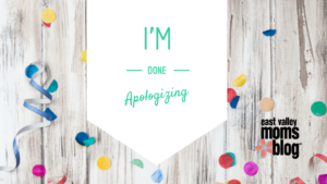It is time for us to stop apologizing for our toddlers' mere existence! I will no longer apologize for my toddlers behavior when out and about. I will not feel guilty for my toddler's curiosity, or friendliness.