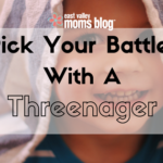 Pick Your Battles With A Threenager