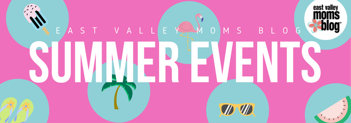 Summer Guide | East Valley Moms Blog