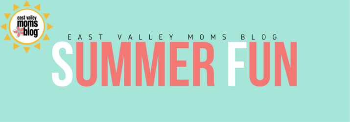 Summer Fun | East Valley Moms Blog