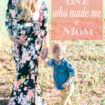 To The One Who Made Me A Mom | A Letter To My Firstborn