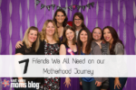 7 Friends we all need on our motherhood journey | East Valley Moms Blog
