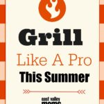 Grill Like A Pro This Summer