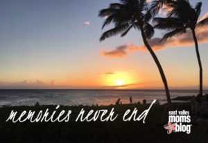 Memories Never End | Vacation | East Valley Moms Blog