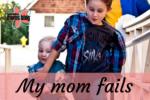 My mom fails. Tabitha Dumas for East Valley Moms Blog