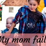 My mom fails