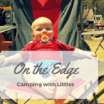 On the Edge: Camping with Littles
