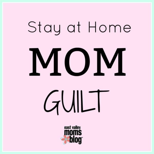 Stay at home Mom Guilt, its real and it can break you down.