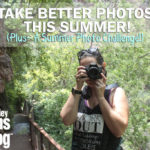 Take Better Photos this Summer!