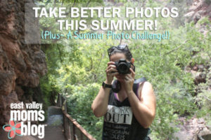 Summer-Photo-Tips-Kristen-Carter-East-Valley-Moms-Blog 5