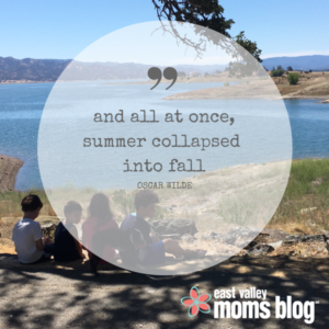 Embrace the End of Summer | East Valley Moms Blog