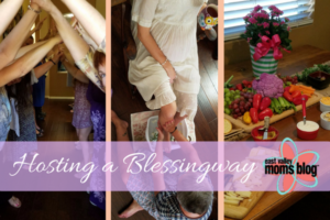 Hosting a Blessingway. East Valley Moms Blog. Tabitha Dumas