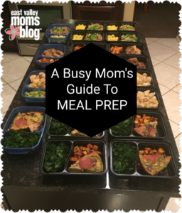 A Busy Mom's Guide to Meal Prep | East Valley Moms Blog