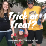 Trick or treat? Surviving Halloween Night