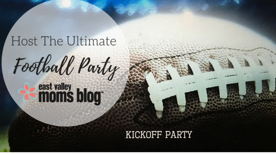 Host the Ultimate Football Party | East Valley Moms Blog