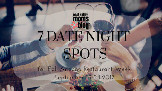 7 date night spots for Fall Arizona Restaurant Week | East Valley Moms Blog