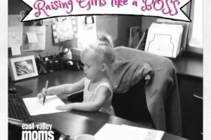 Raising Girls Like a Boss| East Valley Moms Blog