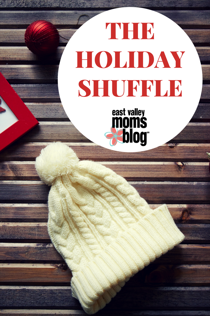 The Holiday Shuffle   East Valley Moms Blog