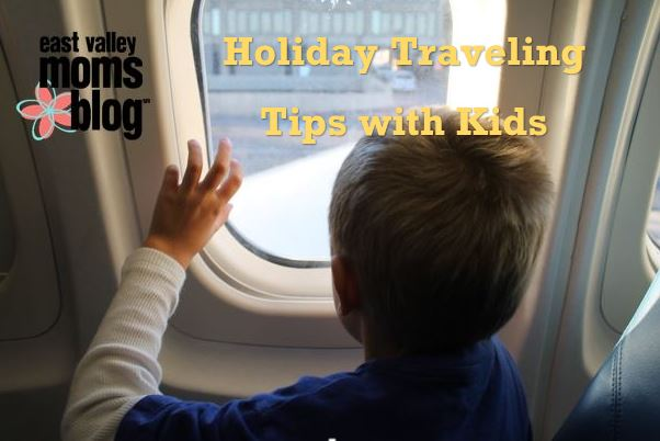 Tips for holiday travel with kids | East Valley Moms Blog