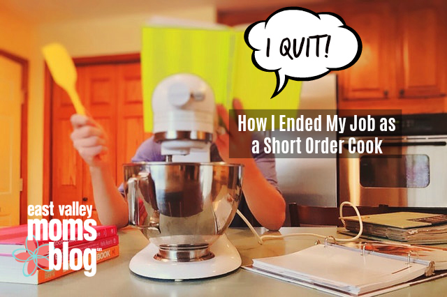 Ending my job as a short order cook.