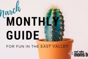 Monthly Guide For Fun in the East Valley | East Valley Moms Blog