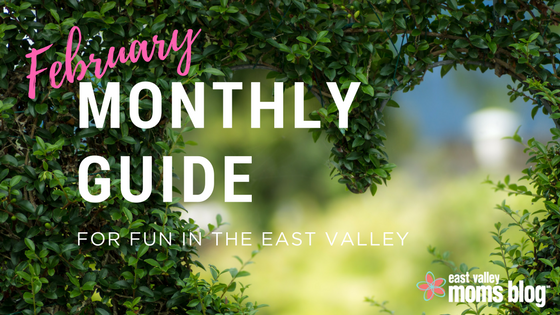 February Monthly Guide Fun in East Valley | East Valley Moms Blog