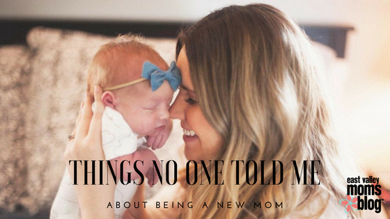 Things no one told me about being a new mom | East Valley Moms Blog