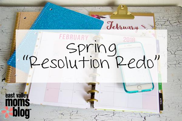 Spring Resolution Redo | East Valley Moms Blog