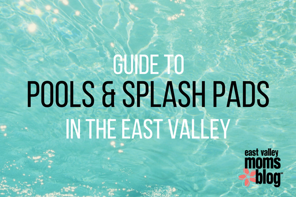 Splashing Around the East Valley | Pools and Splash Pads | East Valley Moms Blog