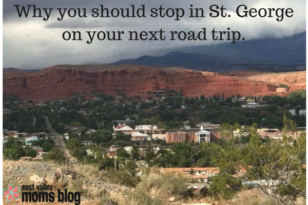 Why you should stop in St. George on your next road trip | East Valley Moms Blog
