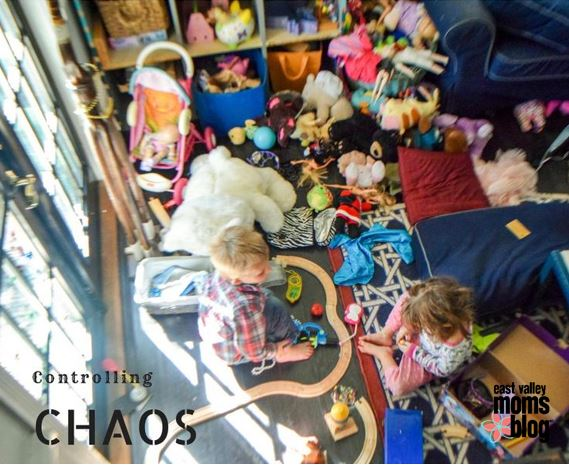 Controlling Chaos | East Valley Moms Blog