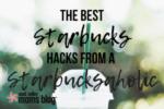 The Best Starbucks Hacks   East Valley Moms Blog