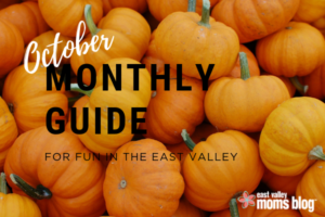October Monthly Guide for Fun in the East Valley   East Valley Moms Blog