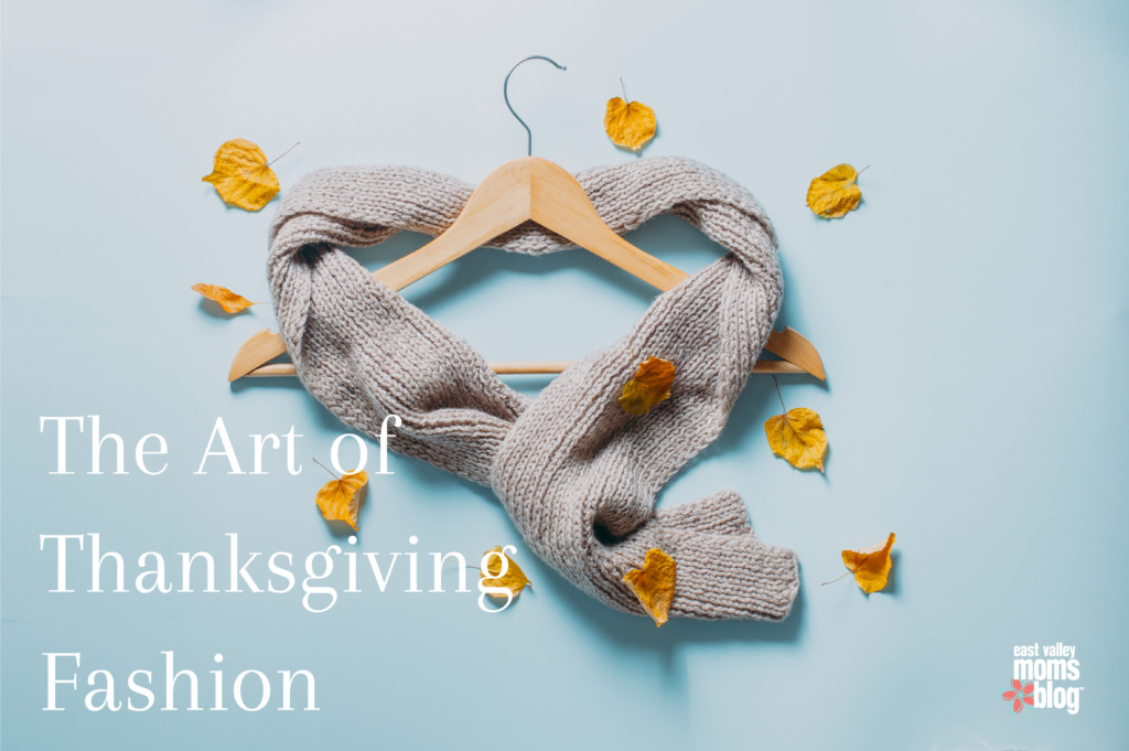 The Art of Thanksgiving Fashion | East Valley Moms Blog