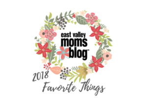 2018 Favorite Things | East Valley Moms Blog
