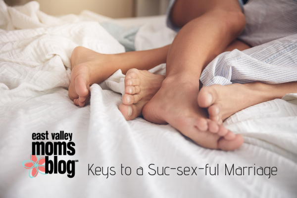 Keys to a Suc-sex-ful Marriage | East Valley Moms Blog