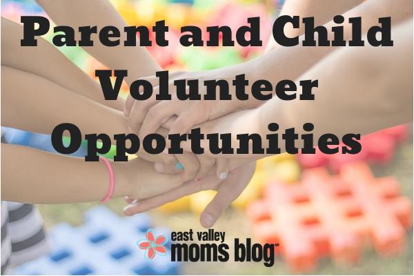 Parent and Child Volunteer Opportunities   East Valley Moms Blog