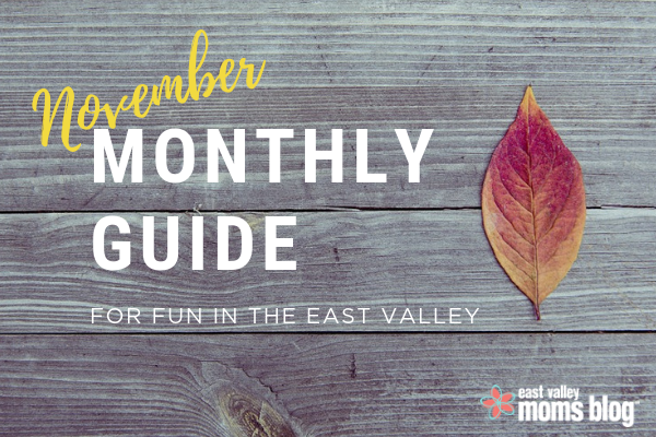 Monthly Guide for fun in the East Valley | November | East Valley Moms Blog