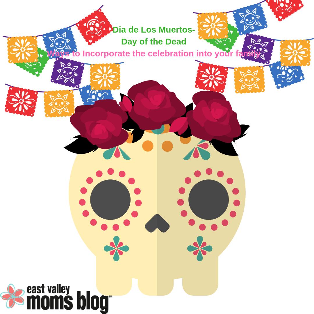 Dia de los Muertos   Day of the Dead   East Valley Moms Blog