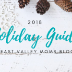 2018 Holiday Guide | East Valley Moms Blog