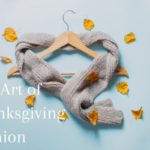 The Art of Thanksgiving Fashion