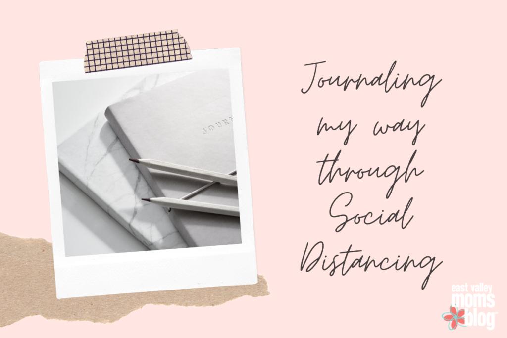Journaling my way through Social Distancing
